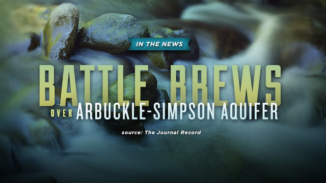 Home : Battle Brews Over Arbuckle-Simpson Aquifer